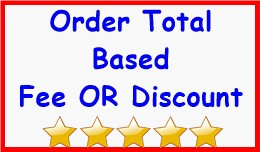 Order Total Based Fee OR Discount