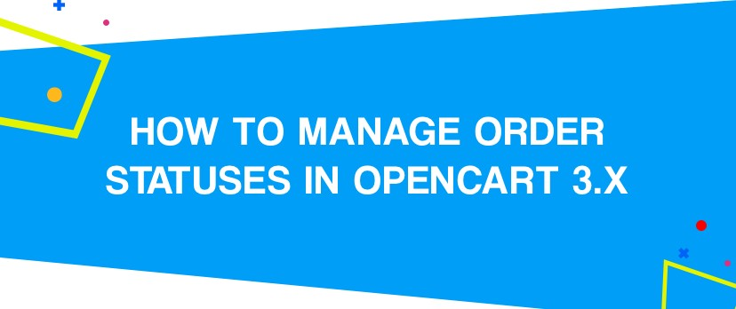 How to Manage Order Statuses in OpenCart 3.x