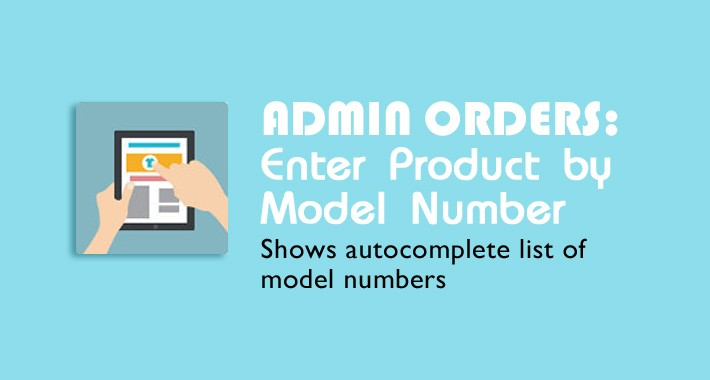 Enter Product by Model Number When Adding or Modifying Orders