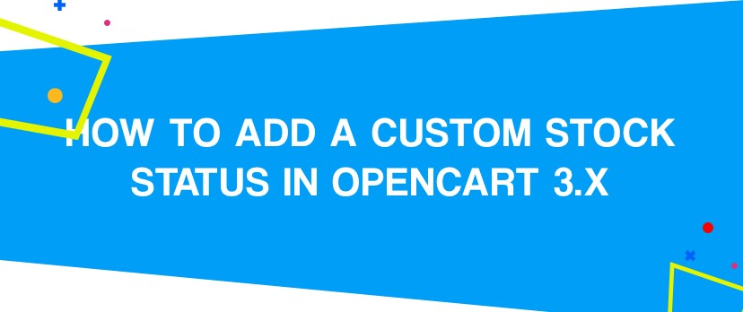 How to Add a Custom Stock Status in OpenCart 3.x