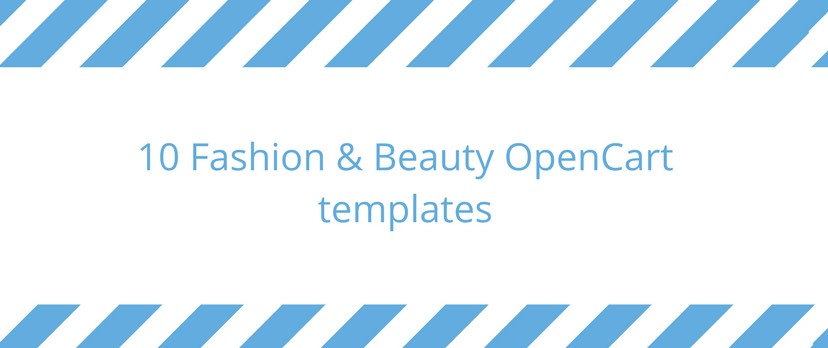 Meet 10 Fashion & Beauty OpenCart templates