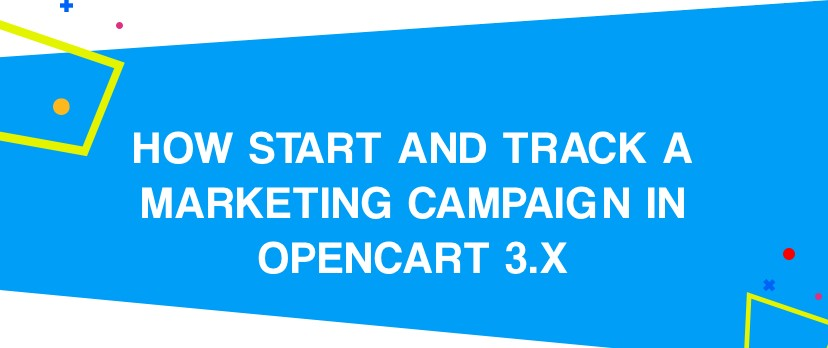 How Start and Track a Marketing Campaign in OpenCart 3.x