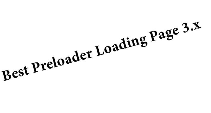 Best Preloader Loading Page 3.x