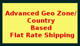 Advanced Geo Zone / Country Based Flat Rate Ship..