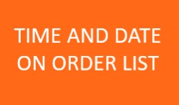 Time and Date on Order List/Order Info