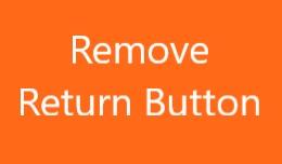 Remove Return Button