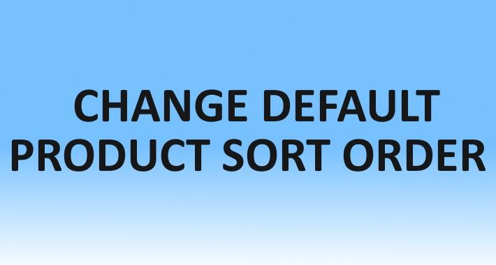 Change Default Product Sort Order