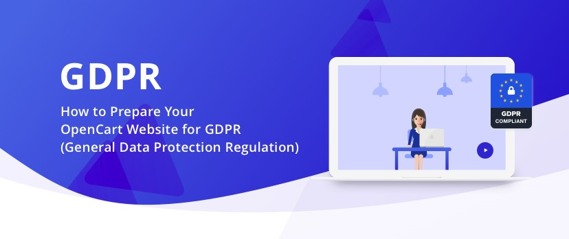 How to Prepare Your OpenCart Website for GDPR (General Data Protection Regulation)