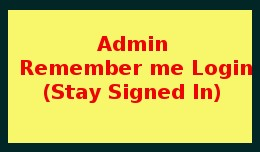 Admin Remember Me Login(Stay Signed In)