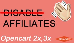Disable Affiliates for Opencart 2.x and 3.x