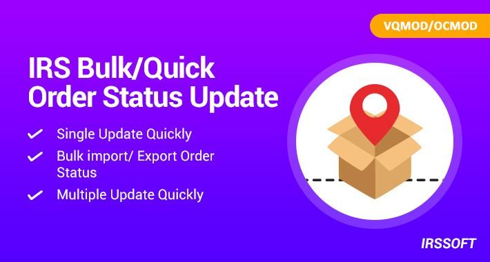 IRS Bulk/Quick Order Status Update VQMOD / OCMOD