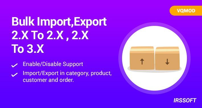 Bulk Import/Export 1.5.X/ 2.X To 2.X,  1.5.6.X To 3.0.X(VQMOD)