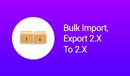 Bulk Import,Export 2.X To 2.X, 2.X To 3.X(vqmod)