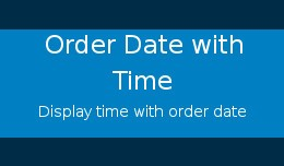 Order date with time