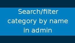 Filter/Search category by name in admin