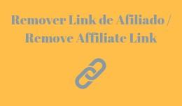 Remover Link de Afiliado / Remove Affiliate Link