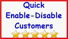 Quick Enable-Disable Customers