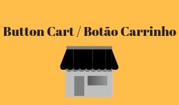 Botão no Carrinho / Button in Cart