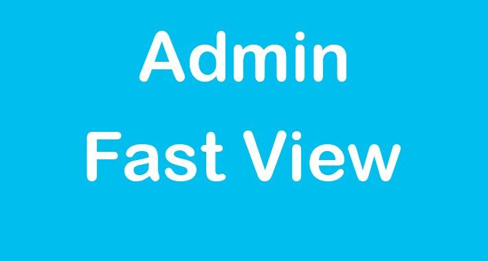 Admin: fast view