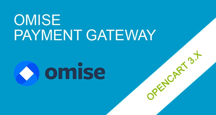 Omise Payment Gateway OpenCart 3.x