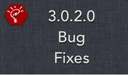 3.0.2.0 Bug Fixes