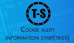 T-S - Cookie alert / Information strip (tiker)