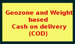 Geozone and Weight based  Cash on delivery (COD)