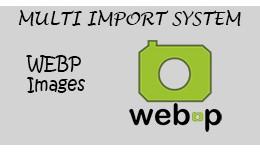 Multi Import System: WEBP Images