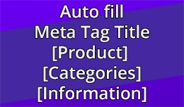 Auto fill Meta Tag Title [Product] [Categories] ..