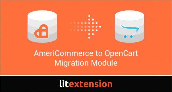 LitExtension: AmeriCommerce to OpenCart Migration
