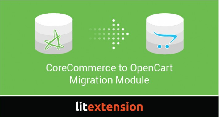 LitExtension: CoreCommerce to OpenCart Migration