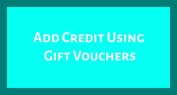 Add Credit Using Gift Vouchers