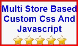 Multi Store Based Custom Css And Javascript