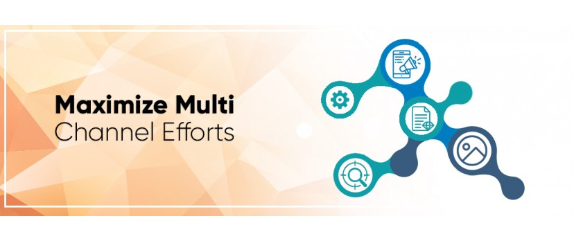 7 Tips to Maximize Multi-Channel Efforts