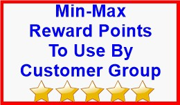 Min-Max Reward Points To Use By Customer Group