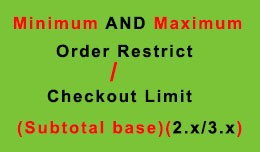 Order limit / Checkout Limit(subtotal-2.x/3.x)