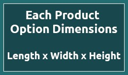 Each Product Option Dimensions - (Length x Width..
