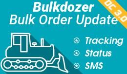 Bulkdozer − Bulk order update: Status|SMS/Emai..