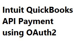 Intuit QuickBooks API Payment using OAuth2