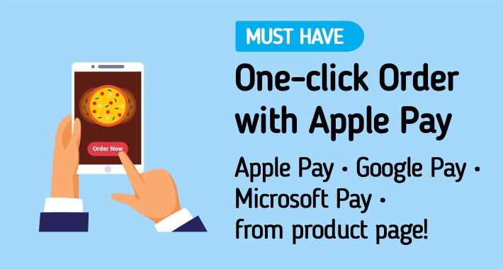 One Click Order :: ApplePay, GooglePay, MicrosoftPay