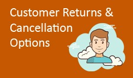 Customer Returns and Cancellation Options