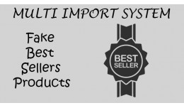Multi Import System: Fake Best Sellers Products