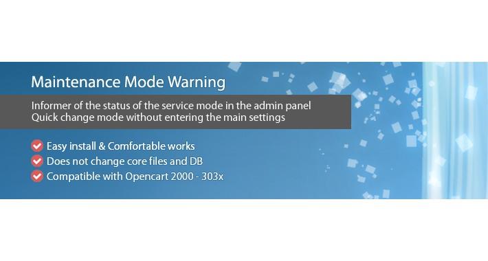 Maintenance Mode Warning - Informer and quick change of mode