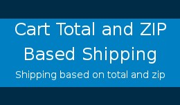 Cart total and zip based shipping