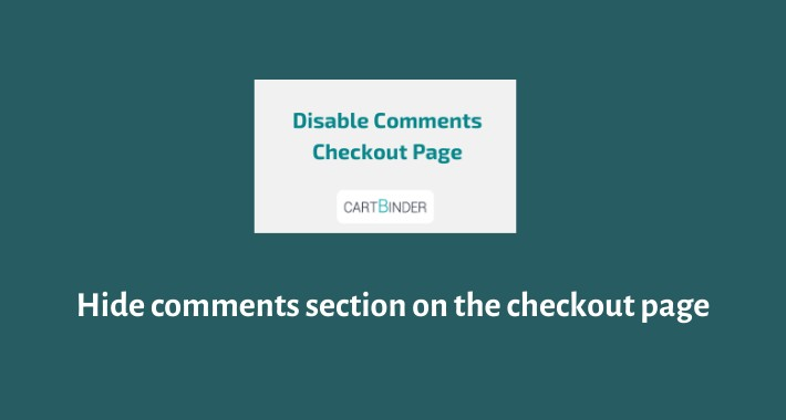 Hide Comments From Checkout Page