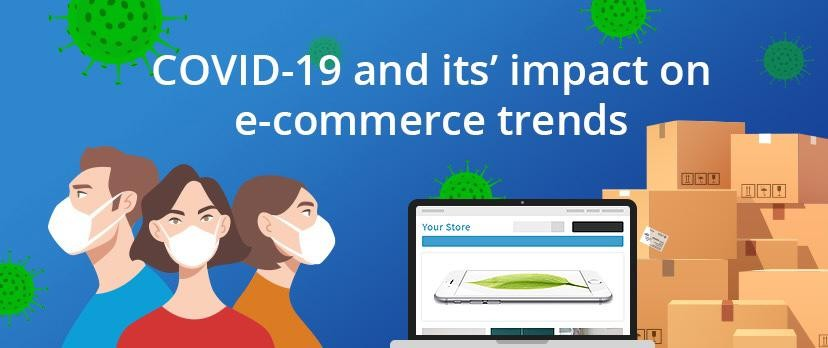 COVID-19 and its' impact on e-commerce trends