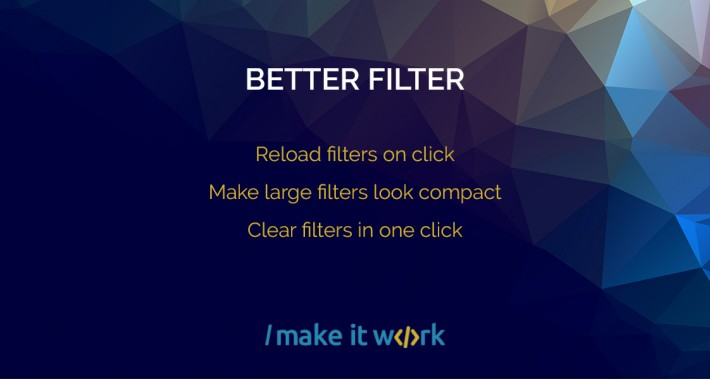 Better Filter - make large filters look compact, reload on click