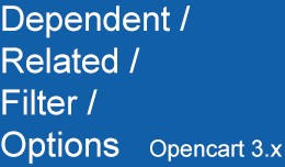 Dependent / Related / Filter Options Opencart 3.x