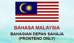 Bahasa Malaysia / Bahasa Melayu  - Frontend Sahaja