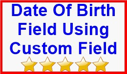 Date Of Birth Field Using Custom Field